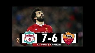 Liverpool vs Roma 7 6 All Goals & Highlights Extended 2018 HD