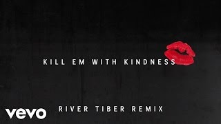 Selena Gomez - Kill Em With Kindness (Official Audio) (River Tiber Remix)