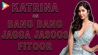 Exclusive Interview: Katrina Kaif On Bang Bang, Jagga Jasoos, Fitoor