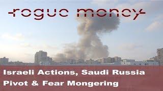 Rogue Mornings: Israeli Actions, Saudi Russia Pivot & Fear Mongering (10/20/2017)