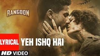 Yeh Ishq Hai Lyrical Video Song | Rangoon | Kangana Ranaut, Saif Ali Khan, Shahid Kapoor