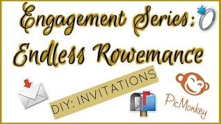 ENGAGEMENT SERIES | ENDLESS ROWEMANCE | DIY HOUSEWARMING/ENGAGEMENT PARTY INVITES | PICMONKEY