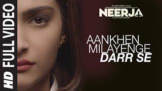AANKHEIN MILAYENGE DARR SE Full Video Song   NEERJA   Sonam Kapoor   Prasoon Joshi   T-Series