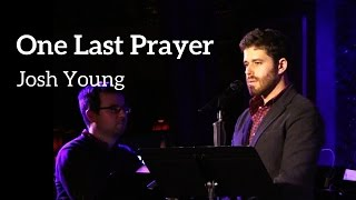 "Josh Young - ""One Last Prayer"" (Kerrigan-Lowdermilk)"