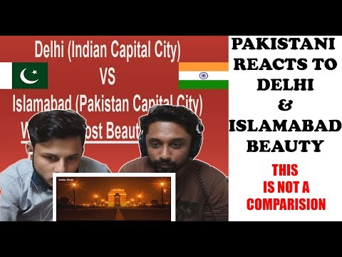 Pakistani Reacts To Beautiful Places in Dehli and islamabad - AA Reactions