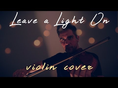 Leave a Light On - Tom Walker Violin cover