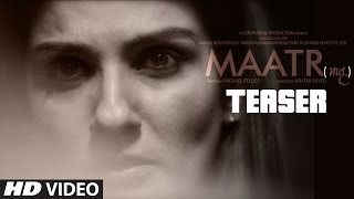 Maatr Offical Teaser | Ashtar Sayed | RAVEENA TANDON |  Releasing 21st April 2017