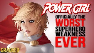 Officially the Worst Superhero Weakness: Power Girl