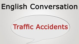 learn English conversation: Traffic Accidents
