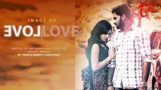 Image Of Love | Latest Telugu Love Short Film 2016 | by Naresh Kamatham