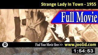 Watch: Strange Lady in Town (1955) Full Movie Online
