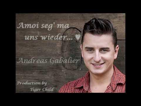 ♥ Amoi seg' ma uns wieder ~ Andreas Gabalier Lyrics ♥