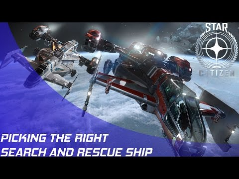 Star Citizen: Picking the right Search and Rescue ship!
