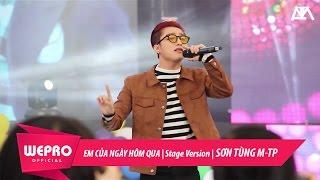 Em Của Ngày Hôm Qua | Stage Version | Sơn Tùng M-TP