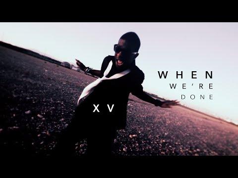 Xxx Mp4 XV When We Re Done Music Video 3gp Sex
