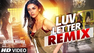 LUV LETTER REMIX  | The Legend of Michael Mishra | MEET BROS, KANIKA KAPOOR | DJ SHILPI SHARMA