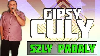 Gipsy Culy 38 - Szly Padaly