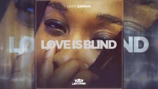Lady Zamar - Love is Blind (Original) Debut single