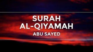 Surah Al-Qiyamah | Abu Sayed