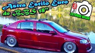 """Astra Estilo Euro de BBS 18"""" - Canal Estúdio Wcar"""