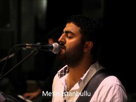 Metin istanbullu YOLLAR live 18.10.2012