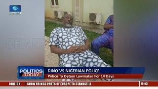 Police To Detain Dino Melaye For 14 Days |Politics Today|