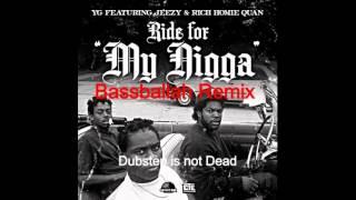 YG-My Nigga (Bassballah Dubstep Remix)