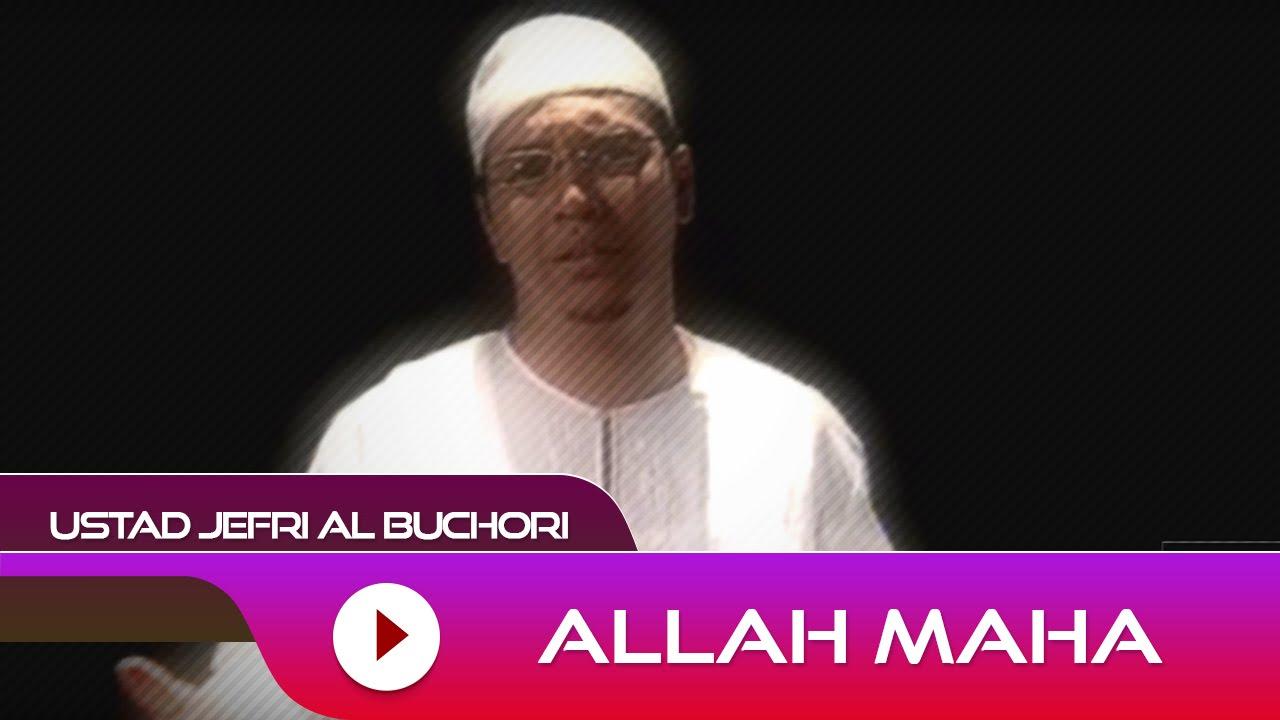 Ustad Jefri Al Buchori - Allah Maha | Official Video