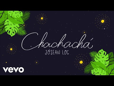 Jósean Log Chachachá Lyric Video