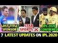 IPL 2020 : 7 LATEST NEWS ON IPL 2020 - STAR SPORTS IPL CONTRACT, RR LOST TITLE SPONSOR & MORE