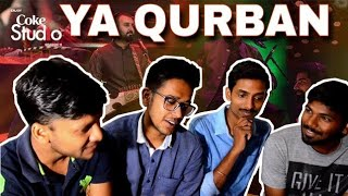 Indian Reacts To :- Ya Qurban, Coke Studio Season 11, Episode 7