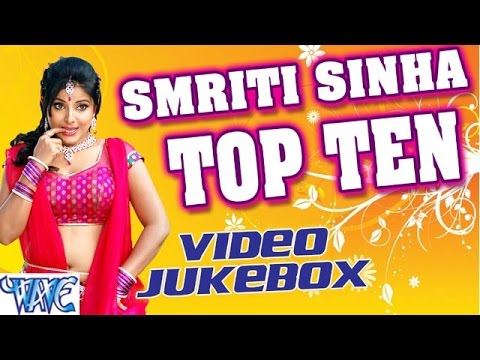 Xxx Mp4 Smriti Sinha Top 10 Video Jukebox Bhojpuri Songs 2016 New 3gp Sex