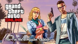 GTA 5 IM NOT A HIPSTER UPDATE GAMEPLAY Payback With The Launcher GRAND THEFT AUTO 5 Online