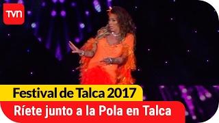 Vivimos la genialidad del humor junto a La Pola | Festival  de Talca 2017