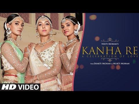 Xxx Mp4 Kanha Re Video Song Neeti Mohan Shakti Mohan Mukti Mohan Latest Song 2018 3gp Sex