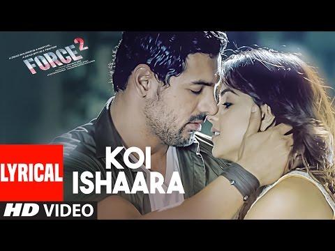 Koi Ishaara Lyrical |  Force 2 | John Abraham, Sonakshi Sinha, Amaal Mallik | Armaan Malik |T-Series