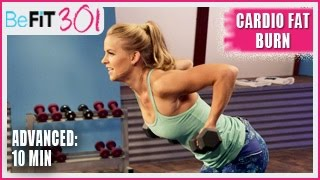 BeFiT 301: 10 Min Cardio Fat Burn | Advanced Workout- Maddy Curley