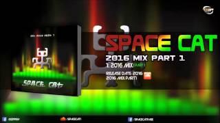 Space Cat - 2016 Mix Part1