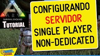 Configurando servidor single player / non-dedicated  em Ark Survival Evolved - Tutorial