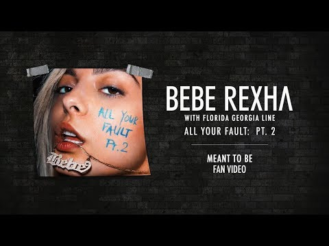 Download Bebe Rexha - Meant to Be (feat. Florida Georgia Line) [Fan Video]