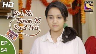 Yeh Un Dinon Ki Baat Hai - Ep 54 - Webisode - 17th November, 2017