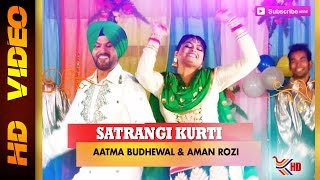 Aatma Budhewal & Aman Rozi | Satrangi Kurti | Latest Punjabi Song 2015 | Full Video HD