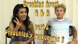 Breaking Apart Q&A Part 2 - Preguntas y Respuestas con Giselle y Jordan