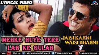 Mehke Huye Tere Lab Ke Full Song With Lyrics | Jaisi Karni Waisi Bharni | Govinda, Kimi Katkar |