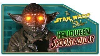 The Star Wars Show Halloween Spooktacular!