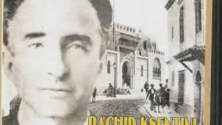 L'Artiste Algérien Rachid Ksentini (3ème partie)
