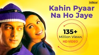 Kahin Pyaar Na Ho Jaye (HD) Full Video Song | Salman Khan, Rani Mukherjee |