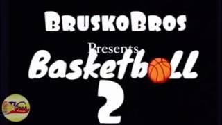 Brusko Bros Presents Basketball 2