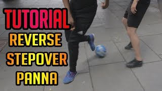 REVERSE STEPOVER PANNA Tutorial | FT Kenji and Mo | Street Soccer Tutorials