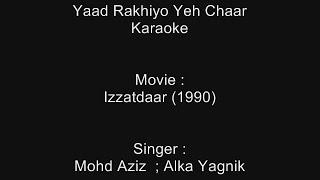 Yaad Rakhiyo Yeh Chaar - Karaoke - Izzatdaar (1990) - Mohammed Aziz ; Alka Yagnik